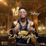 NOT ENOUGH BY TESTIMONY JAGA MP3 DOWNLOAD