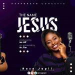 The name of Jesus By Rose Japii MP3 Download