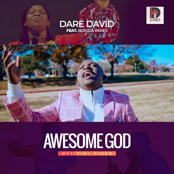 AWESOME GOD BY DARE DAVID FEAT. BUKOLA BEKES MP3 DOWNLOAD