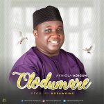 OLODUMARE BY AKINOLA ADIGUN MP3 DOWNLOAD