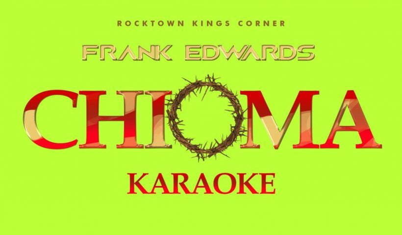 Chioma By Frank Edwards MP3 Download Free
