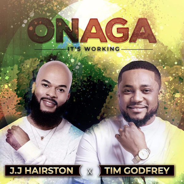 ONAGA BY JJ HAIRSTON AND TIM GODFREY MP3 DOWNLOAD