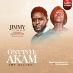 ONY'INYE AKAM (MY HELPER) BY JIMMY D PSALMIST FT. AMARACHI EZE MP3 DOWNLOAD