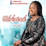 Olori Ni Mi By MojiGRACEFUL MP3 Download