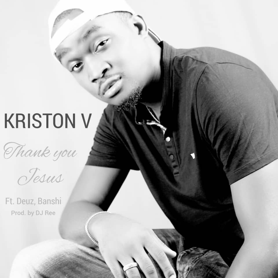 THANK YOU JESUS BY KRISTON V MP3 DOWNLOAD – Christian Music