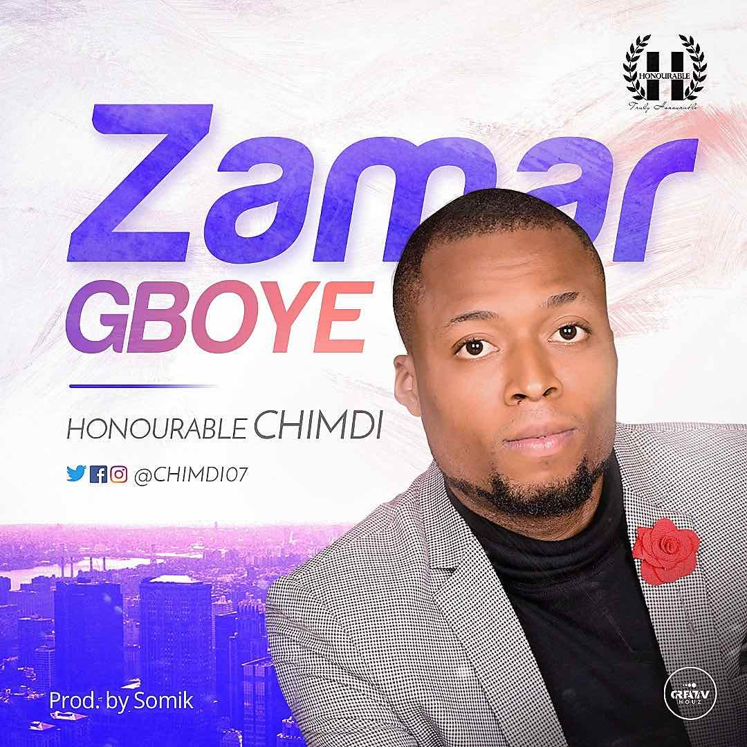 Zamar Gboye By Honorable Chimdi MP3 Download
