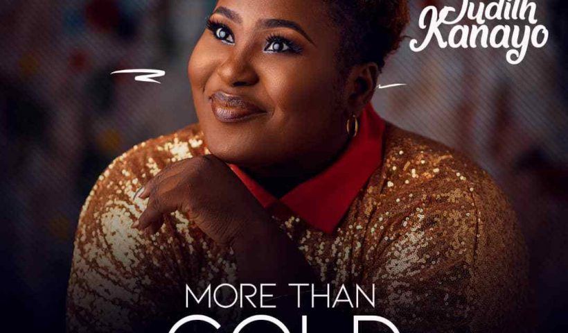 MORE THAN GOLD BY JUDITH KANAYO