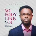 NOBODY LIKE YOU BY DIMEL FELIX MP3 DOWNLOAD