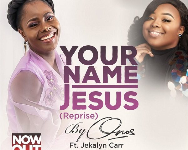 YOUR NAME JESUS BY ONOS ARIYO F.T. JEKALYN CARR MP3 DOWNLOAD