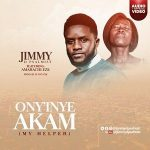 ONYINYE AKAM BY JIMMY THE PSALMIST LYRICS AND MP3 DOWNLOAD