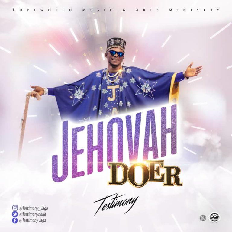 JEHOVAH DOER BY TESTIMONY JAGA MP3 DOWNLOAD LYRICS