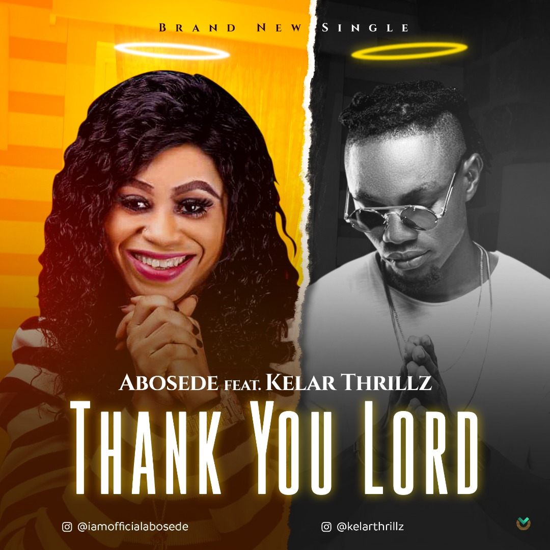 THANK YOU LORD BY ABOSEDE FT KELAR THRILLZ
