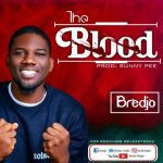 The Blood By Bredjo Lyrics And MP3 Download