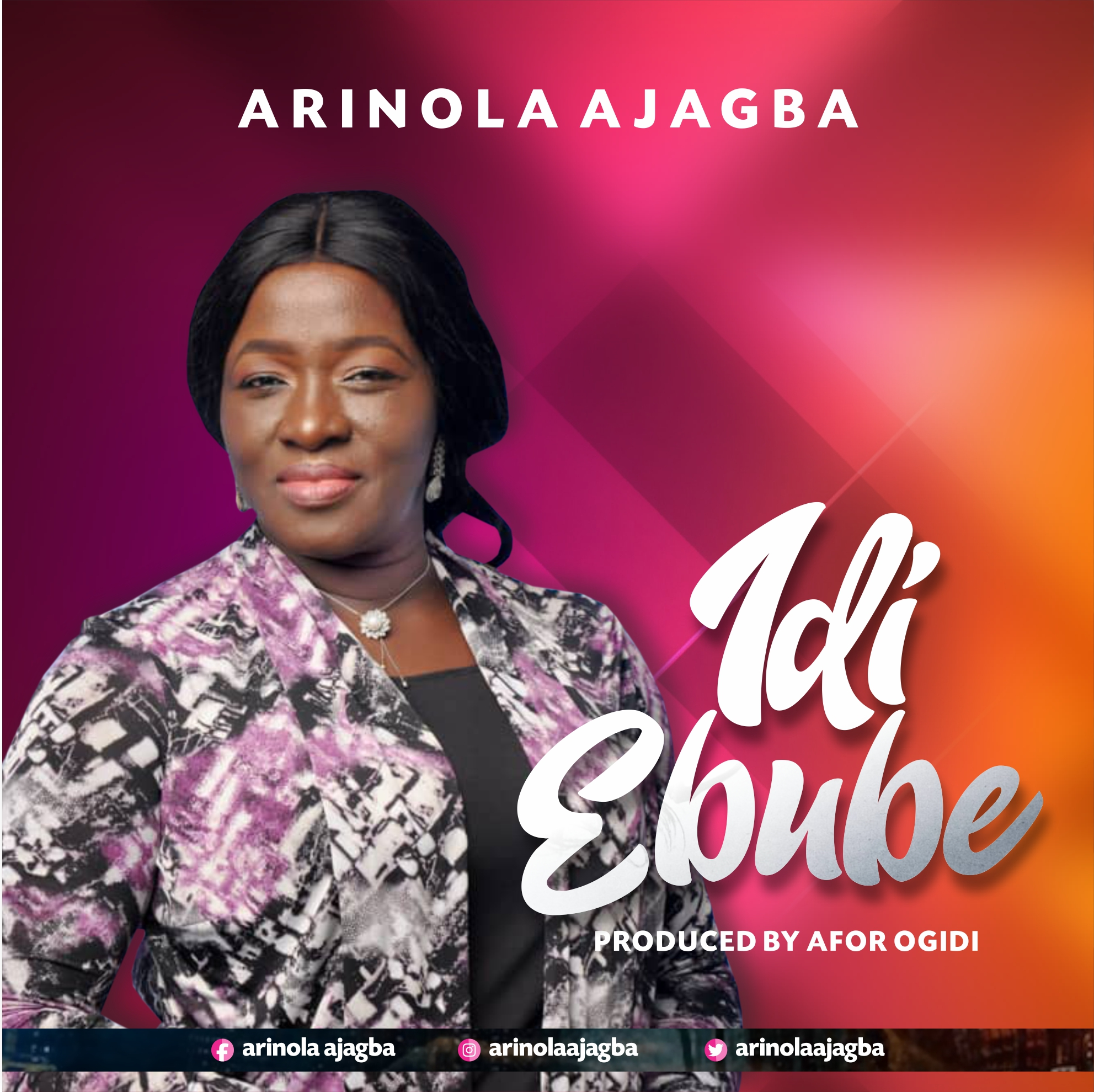IDI EBUBE BY ARINOLA AJAGBA LYRICS AND MP3 DOWNLOAD