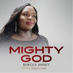 MIGHTY GOD BY BUKOLA ANNEY FEAT. OLUKEMI FUNKE