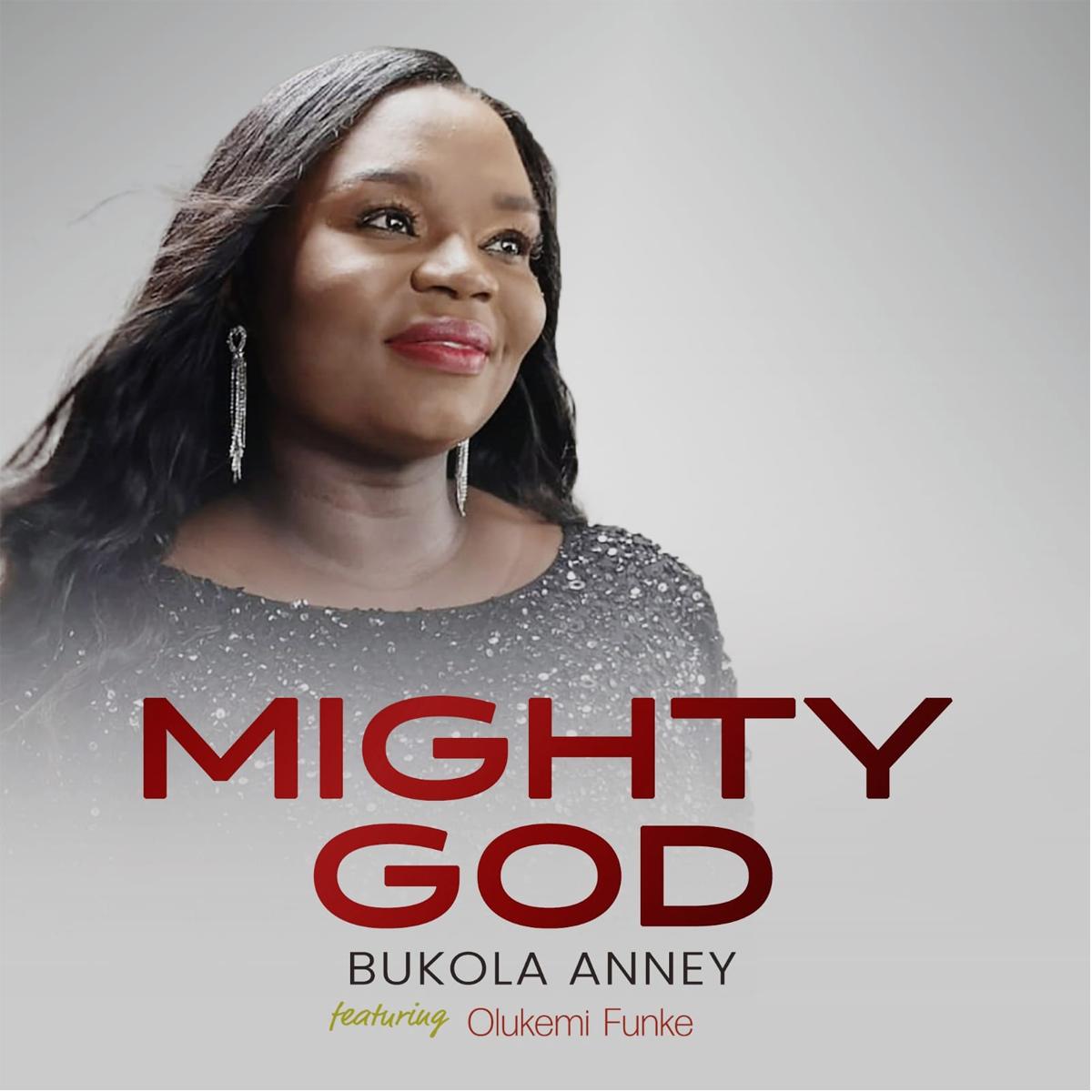MIGHTY GOD BY BUKOLA ANNEY FEAT. OLUKEMI FUNKE