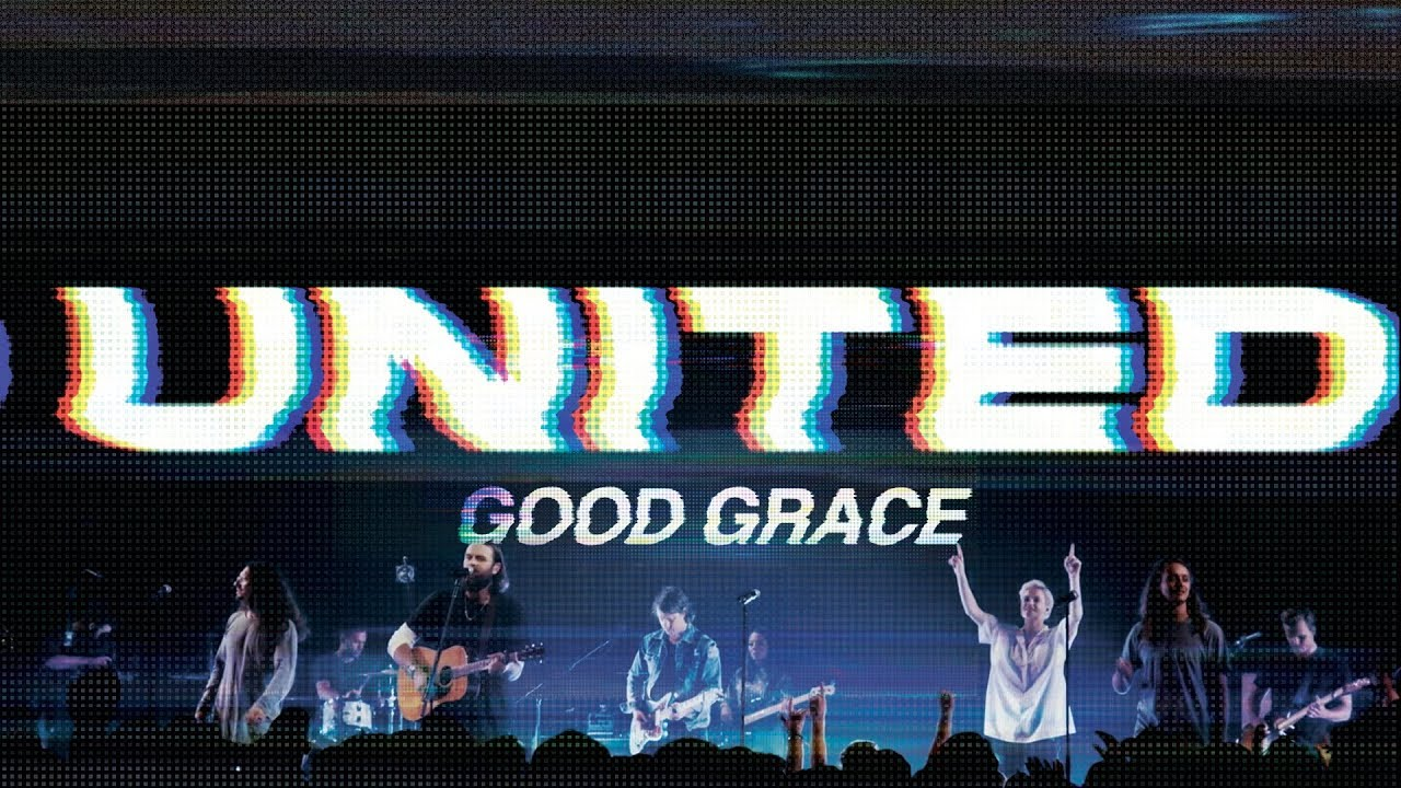 GOOD GRACE BY HILLSONG UNITED