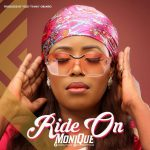 RIDE ON BY MONIQUE LYRICS AND MP3 DOWNLOAD