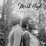 MOST HIGH BY IKENNA OKAFOR AND MARILYN OKAFOR LYRICS AND MP3 DOWNLOAD