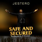 Jestero Song Safe and Secured