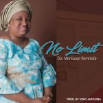 No Limit By Sis Monisayo Komolafe Lyrics And MP3 Download