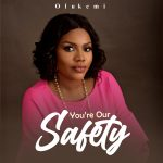 Olukemi Ruth Olatujoye Shares Special Song You're Our Safety
