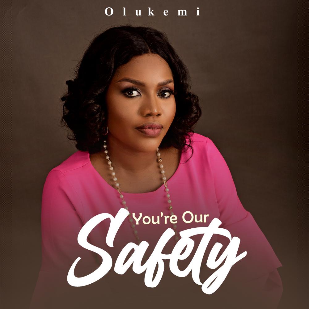 Olukemi Ruth Olatujoye Shares Special Song You're Our Safety