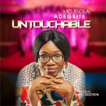 Untouchable By Mojisola Adegbite Lyrics and MP3 Download