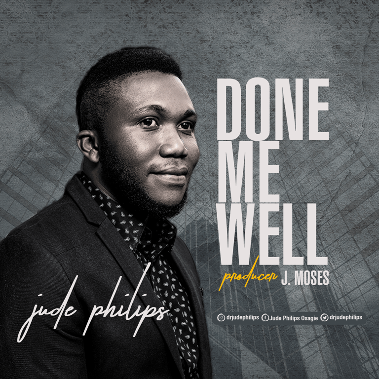 DONE ME WELL BY JUDE PHILLIPS LYRICS AND MP3 DOWNLOAD