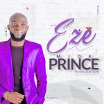 EZE BY MIDE PRINCE LYRICS AND MP3 DOWNLOAD
