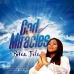 Bolaafola song God of Miracles