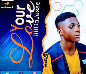 YOUR LOVE BY DA JESSE LYRICS AND MP3 DOWNLOAD