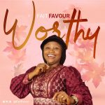 New Music: FaitFavour  Worthy