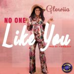 "Glowiia Releases Inspiring Single ""No One Like You"""