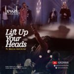 Israel Odebode song Lift Up Your Heads Feat. Becca Herckner