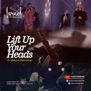 Israel Odebode - Lift Up Your Heads Feat. Becca Herckner