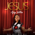 "Aijay Wilton Rounds Up 2020 With Inspiring Single ""Jesus"""