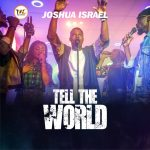 Tell The World By Joshua Israel PF