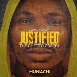 Munachi Releases Justified The Ghetto Gospel Album