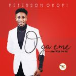 O Ga Eme (He Will Do It) By Peterson Okopi