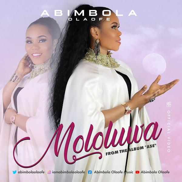 MOLOLUWA BY ABIMBOLA OLAOFE LYRICS AND MP3 DOWNLOAD