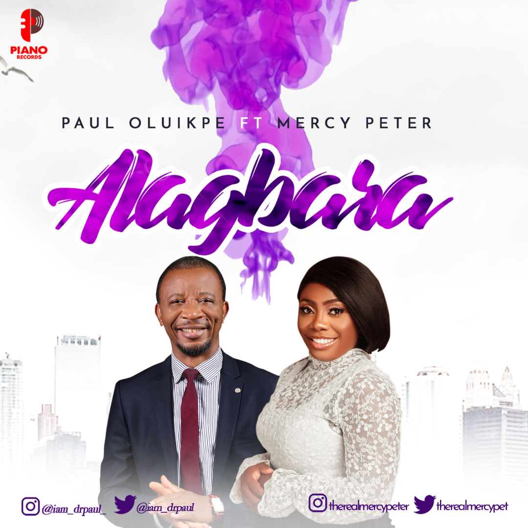 Dr. Paul Oluikpe once again drops a landmark song called Alagbara ft Mercy Peter to celebrate his birthday in the month of July.