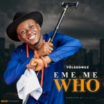Eme me who By Yolesongz Lyrics And MP3 Download