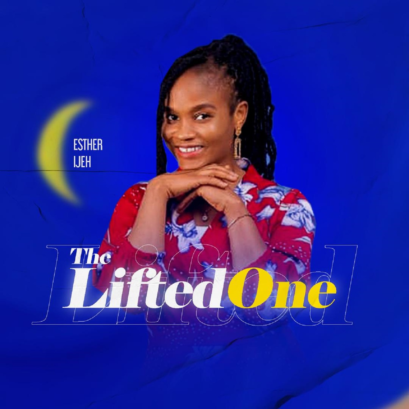 Esther Ijeh Inspirational Song The Lifted One