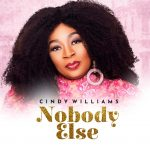 Nobody else By Cindy Williams Lyrics And MP3 Download