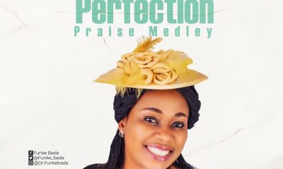 Funke Bada Releases a Song Perfection Praise Medley