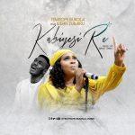 KABIYESI RE by Temitope Bukola featuring Judah Zubairu