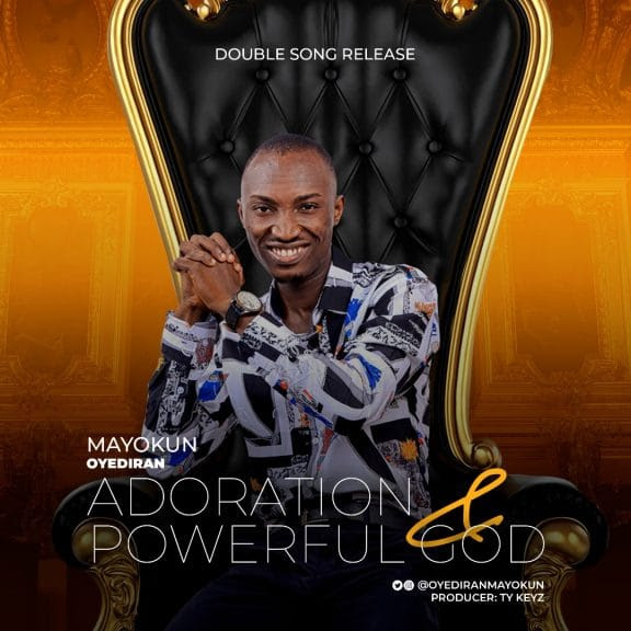 """Nigerian gospel music minister and worship leader, Mayokun Oyediran drops double release """"Adoration + Powerful God""""."""